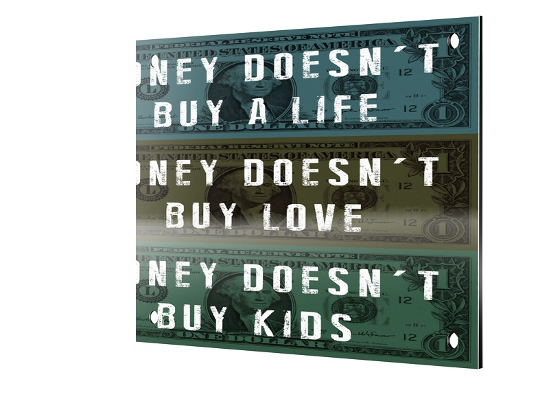 Money Doesn't Buy Love Foto auf Platte qua...