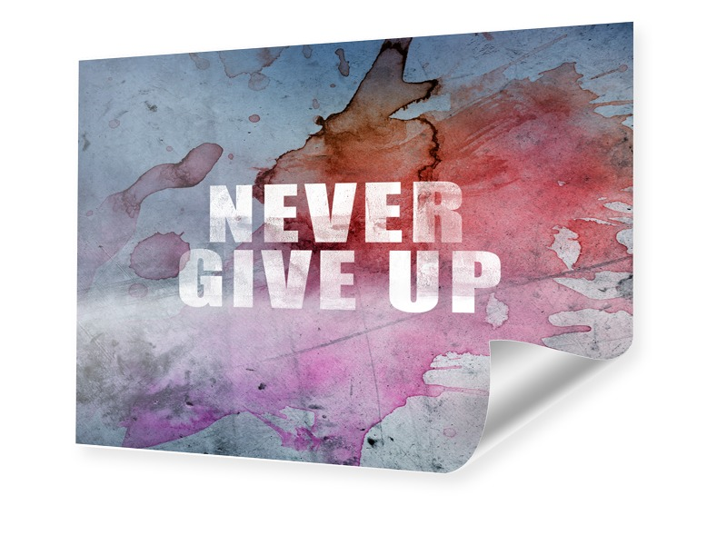 Never Give Up Bild Poster im Format 80 x 60 cm