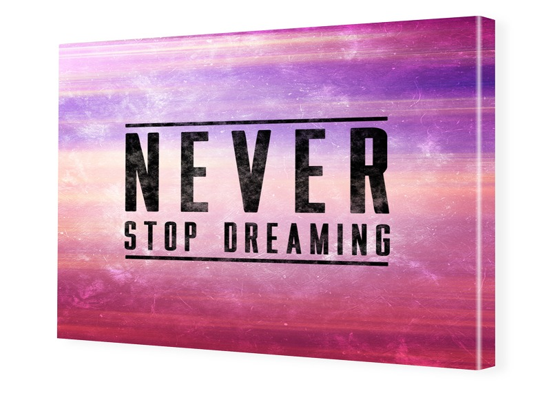 Never Stop Dreaming Foto auf Leinwand im Format...