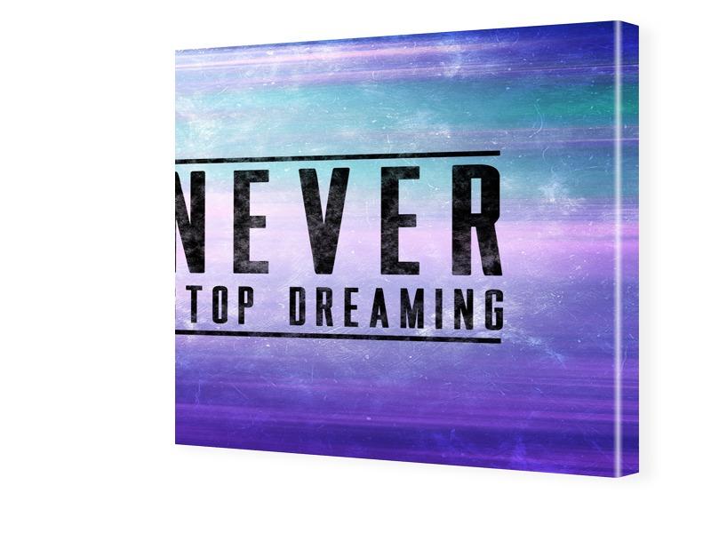 Never Stop Dreaming Fotos auf Leinwand quadrati...