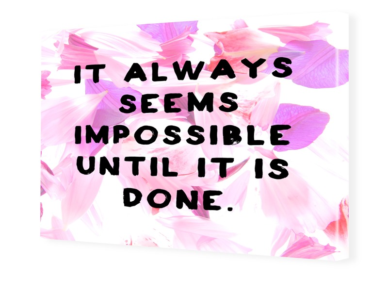It Always Seems Impossible Foto auf Leinwand im...