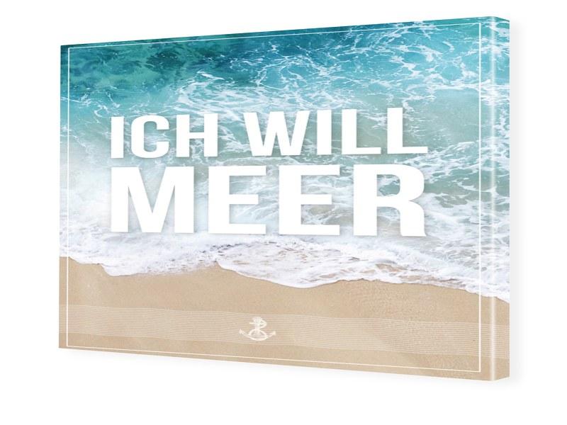 Ich will Meer Fotoleinwand im Format 90 x 60 cm