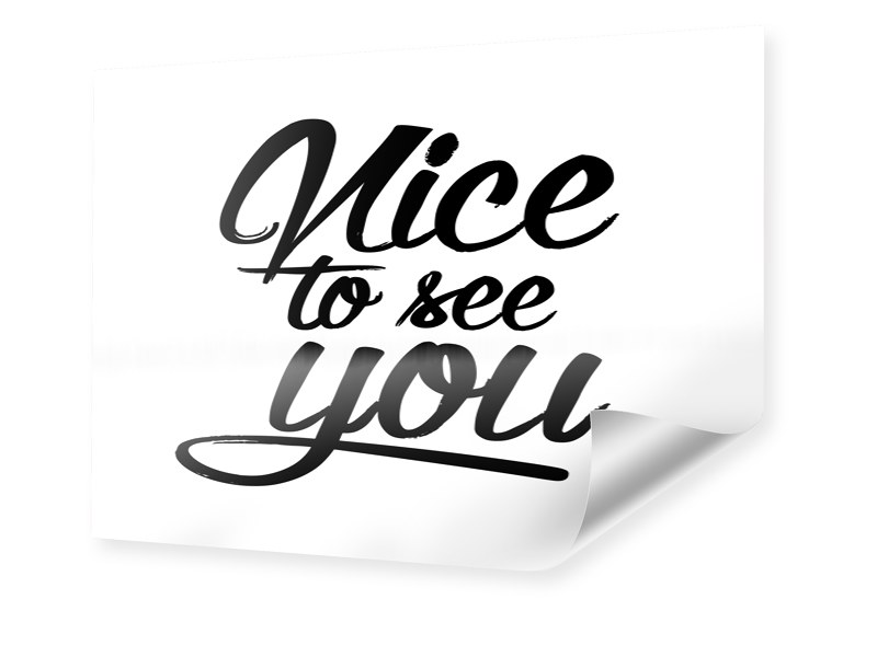 Nice to see you Motiv Poster im Format 40 x 30 cm